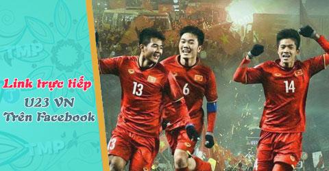 link-xem-truc-tiep-bong-da-u23-viet-nam-tren-facebook